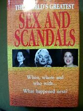 The World's Greatest Sex & Scandals: When, Where and Who with... What happened