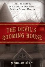 Devil's Rooming House: The True Story Of America's Deadliest Female Se-ExLibrary