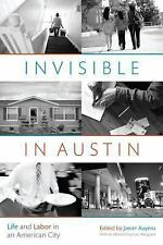 Invisible in Austin: Life and Labor in an American City by