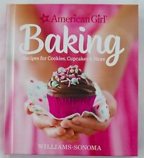 AMERICAN GIRL BAKING COOKBOOK Williams-Sonoma Recipes for Cookies/Cupcakes Book