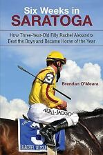 Six Weeks in Saratoga: How Three-Year-Old Filly Rachel Alexandra Beat the Boys a