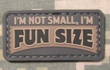 I'M NOT SMALL I'M FUN SIZE 3D PVC TACTICAL MORALE BADGE ACU VELCRO PATCH