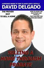 Selling a Home Through Probate : How to Avoid Probate Pitfalls (2013, Paperback)