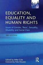 Education Equality and Human Rights : Issues of Gender, 'Race', Sexual...