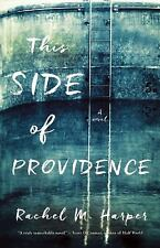 This Side of Providence by Rachel M. Harper (2016, Paperback)