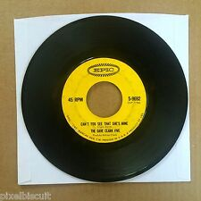 "THE DAVE CLARK FIVE ""CAN'T YOU SEE THAT SHE'S MINE/NO TIME TO LOSE"" 5-9692 7"" 45"
