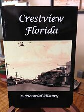 Crestview Florida  (A Pictorial History)