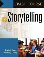 Crash Course in Storytelling by Mary Gay Ducey and Kendall Haven (2006,...