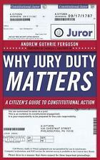 NEW - Why Jury Duty Matters: A Citizen's Guide to Constitutional Action
