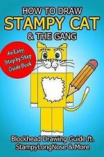 How to Draw Stampy Cat & the Gang  : Blockhead Drawing Guide Ft....