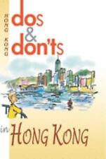 Dos and Donts in Hong Kong by Mary Leong (2002, Hardcover)