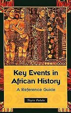 Key Events in African History : A Reference Guide by Toyin Falola (Paperback)