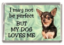 "Chihuahua (Smooth) Fridge Magnet No.3  ""I may not be perfect .."" by Starprint"