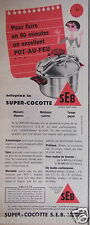 PUBLICITÉ 1957 SEB ADOPTEZ LA SUPER COCOTTE - ADVERTISING