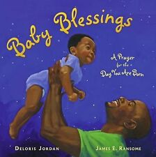 Baby Blessings: A Prayer for the Day You Are Born Paula Wiseman Books