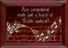 MAGNET Funny Humor Fridge Are composers Just A Bunch Of TREBLE Makers