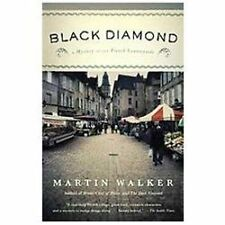 Black Diamond : A Mystery of the French Countryside by Martin Walker (2012,...