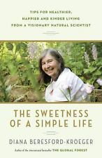 The Sweetness of a Simple Life: Tips for Healthier, Happier and Kinder Living f