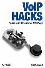 VoIP Hacks: Tips & Tools for Internet Telephony by Wallingford, Theodore