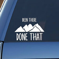 Been There, Done That - Vinyl decal, Mountains, Hiking, Outdoors, Car, Truck