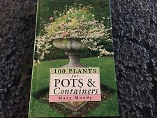 100 Plants for Pots & Containers Mary Moody HC Illustrated Free Shipping