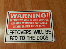 WARNING!.... Leftovers Will be Fed to The Dogs - *Plastic Novelty Sign