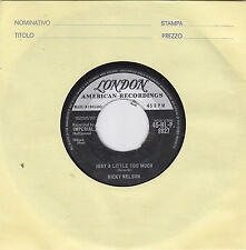 """RICKY NELSON - just a little too much / sweeter than you 45"""""""