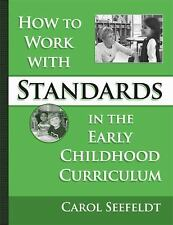 How To Work With Standards In The Early Childhood Classroom (Early Childhood Edu