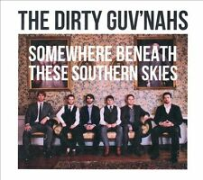 DIRTY GUVNAHS-SOMEWHERE BENEATH THESE SOUTHERN SKIES CD NEW