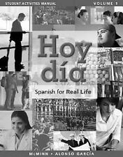 Student Activities Manual for Hoy dia: Spanish for Real Life, Volume 1