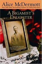 A Bigamist's Daughter, Alice McDermott, 0385333293, Book, Good