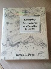 Everyday Adventures of a Farm Boy in The '50s by James/L. Pope (2004, Hardcover)