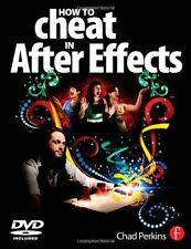 How to Cheat in After Effects by Chad Perkins (Paperback, 2010)