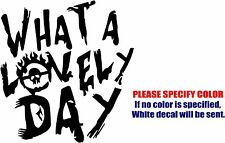 """Vinyl Decal Sticker - Mad Max Fury Road What a Lovely Day Car Truck JDM Fun 6"""""""
