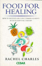 Food for Healing: How to Prevent and Cure Common Ailments with Nutritional...