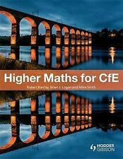 Higher Maths for CfE, Smith, Mike, Logan, Brian, Barclay, Bob, New Condition