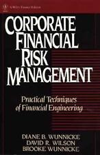Corporate Financial Risk Management: Practical Techniques of Financial Engineeri
