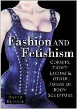 Fashion & Fetishism: Corsets, Tight-Lacing and Other Forms of Body-Scu-ExLibrary