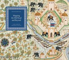Mapping the Silk Road and Beyond: 2,000 Years of Exploring the East