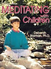 Meditating With Children-The Art of Concentration and Centering : A Workbook on