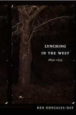 Lynching in the West: 1850–1935 (a John Hope Franklin Center Book), Gonzal