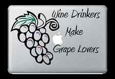 Wine Drinkers make Grape Lovers Sticker Apple Mac Book Air/Pro Dell Laptop