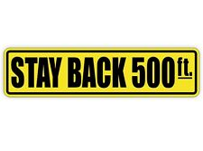 Stay Back 500 Ft Vinyl Decal / Sticker Label Safety Keep Back Tailgate Follow