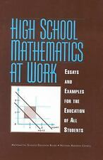 High School Mathematics at Work: Essays and Examples for the Education-ExLibrary