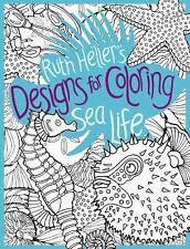 Designs for Coloring: Sea Life by Ruth Heller (2009, Paperback)