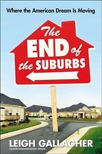 The End of the Suburbs: Where the American Dream Is Moving-ExLibrary