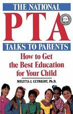 National PTA Talks to Parents : How to Get the Best Education for Your Child...