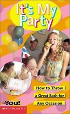 It's My Party: How to Throw a Great Bash for Any Occasion (All about You (Schol