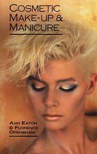 Cosmetic Make-up and Manicure by A. Eaton, Florence Openshaw (Paperback, 1988)