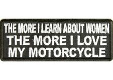 THE MORE I LEARN ABOUT WOMEN THE MORE I LOVE MY MOTORCYCLE IRON ON PATCH